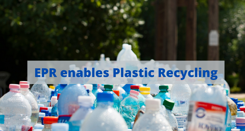 EPR enables Plastic Recycling